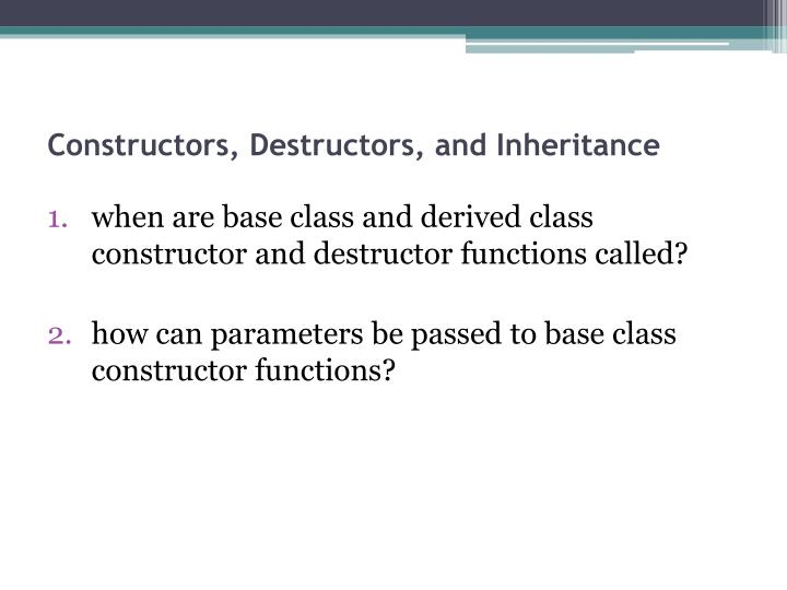 Constructors, Destructors, and