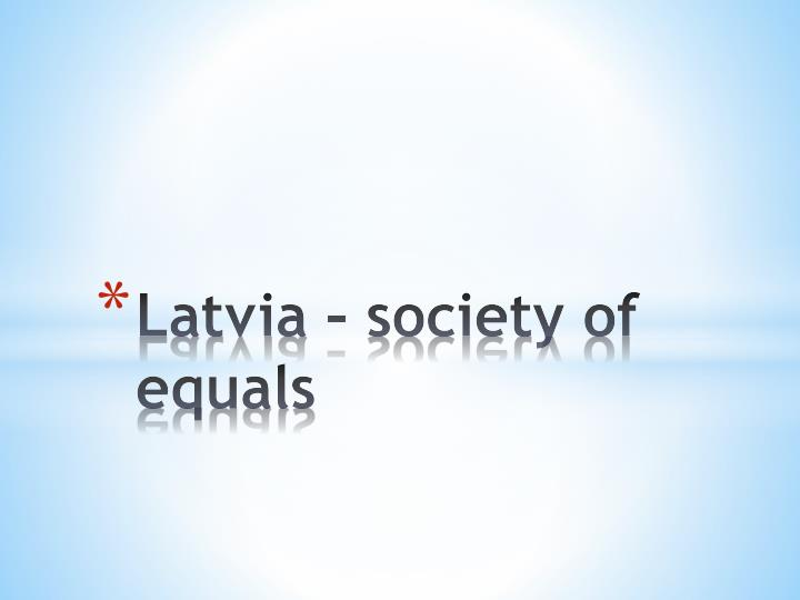 Latvia society of equals