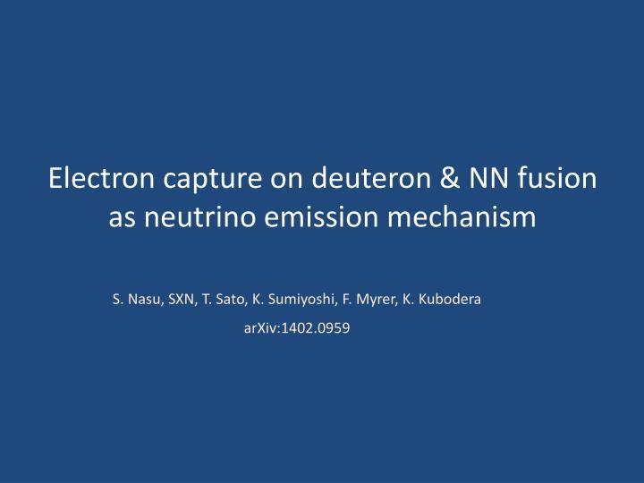 Electron capture on deuteron & NN fusion