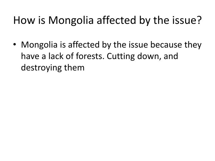 How is Mongolia affected by the issue?