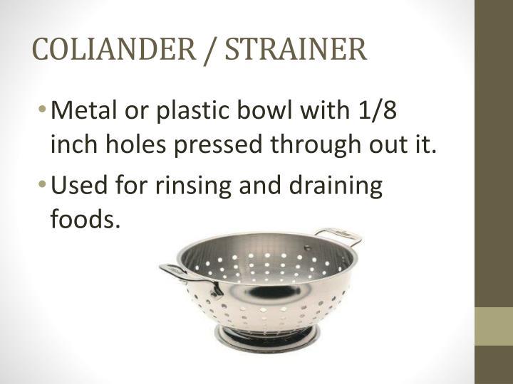 COLIANDER / STRAINER
