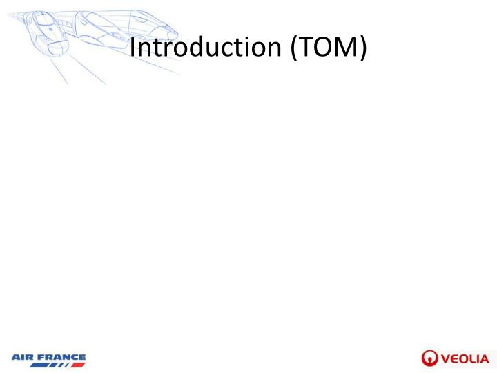 Introduction tom
