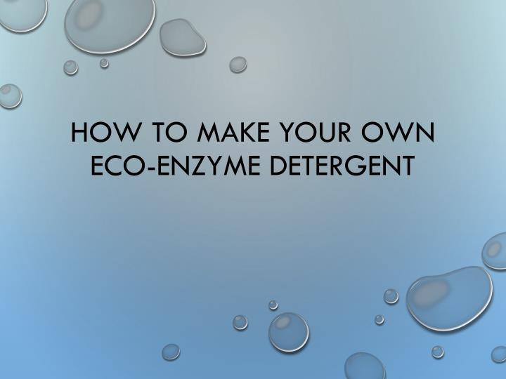 How to make your own eco enzyme detergent