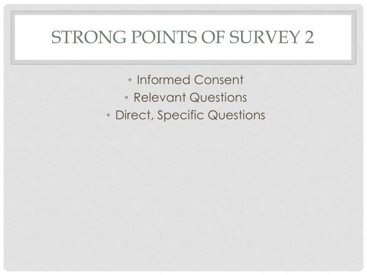 Strong Points of Survey 2