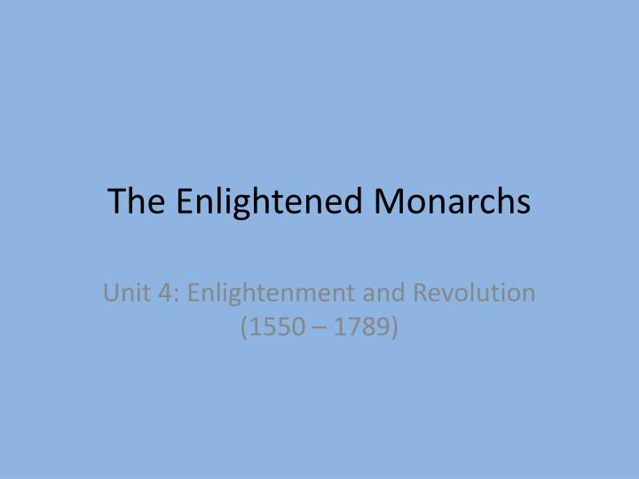 The Enlightened Monarchs