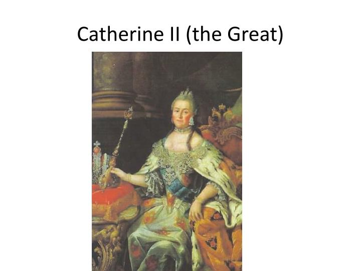 Catherine II (the Great)