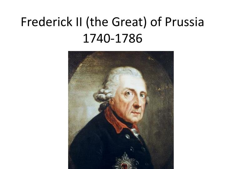 Frederick ii the great of prussia 1740 1786