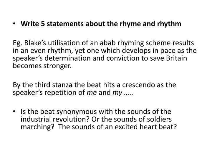 Write 5 statements about the rhyme and rhythm