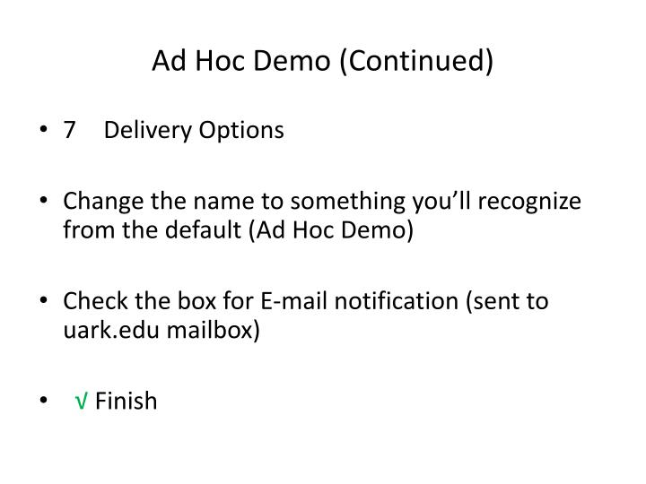 Ad Hoc Demo (Continued)