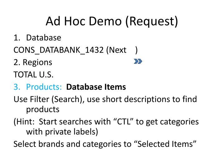 Ad Hoc Demo (Request)