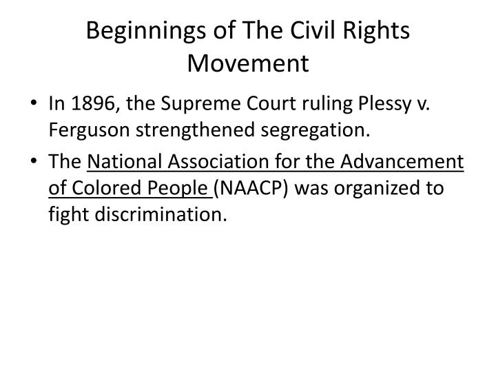 Beginnings of The Civil Rights Movement