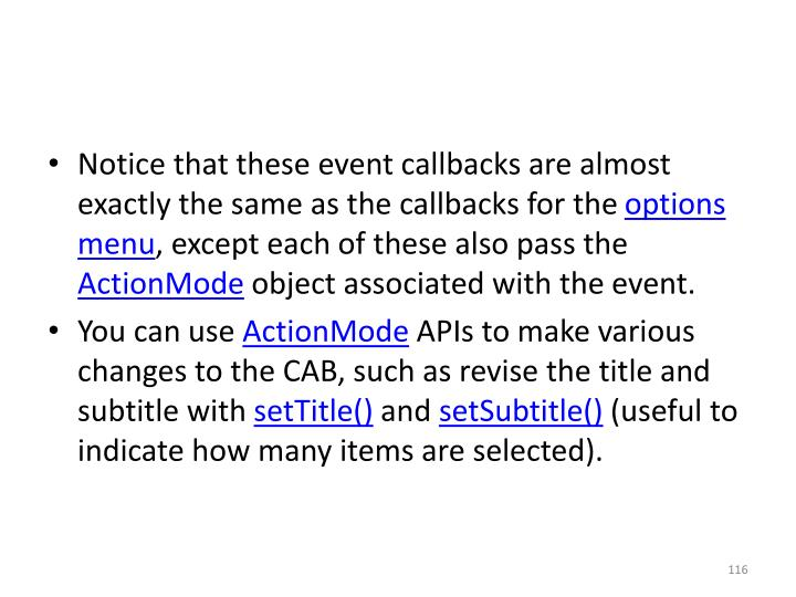 Notice that these event callbacks are almost exactly the same as the callbacks for the