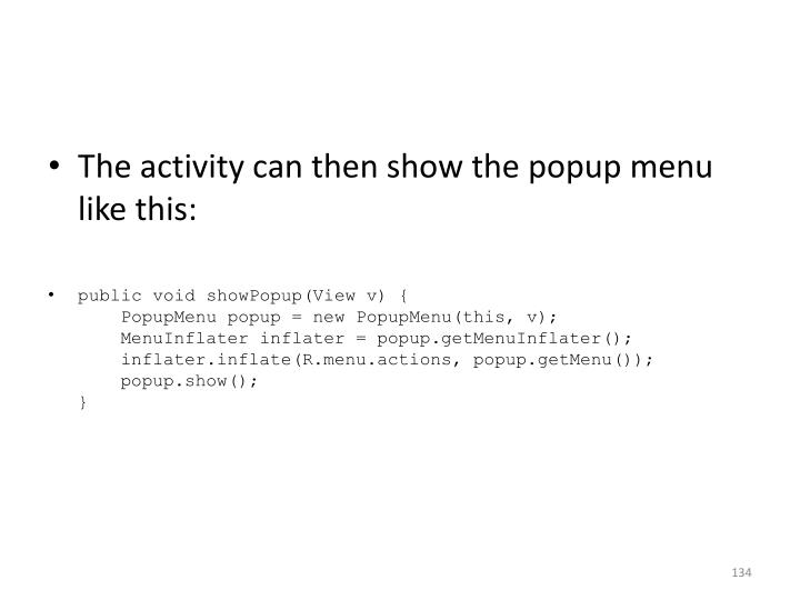 The activity can then show the popup menu like this: