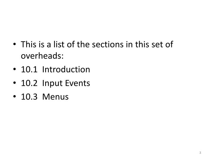 This is a list of the sections in this set of overheads: