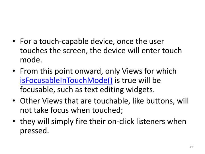 For a touch-capable device, once the user touches the screen, the device will enter touch mode.