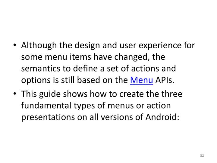 Although the design and user experience for some menu items have changed, the semantics to define a set of actions and options is still based on the
