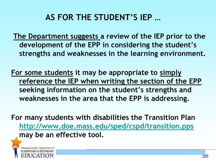 AS FOR THE STUDENT'S IEP …