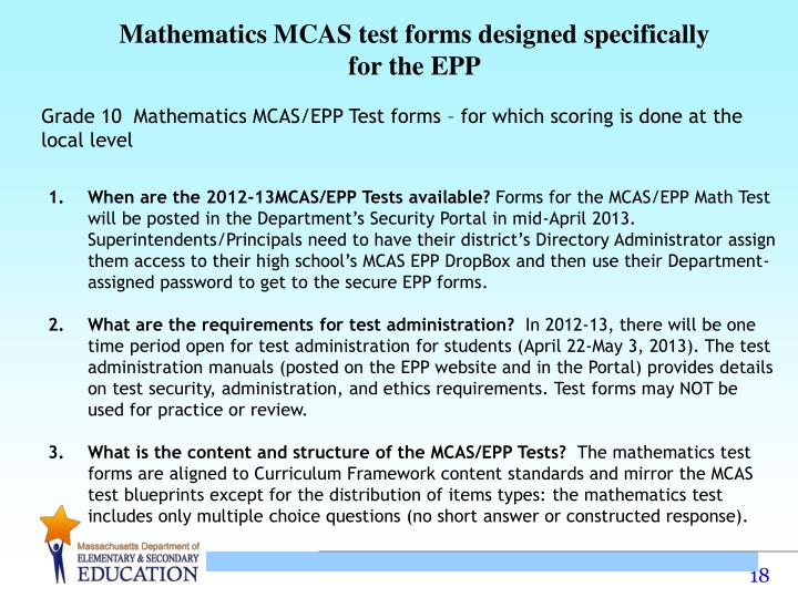 Mathematics MCAS test forms designed specifically for the EPP