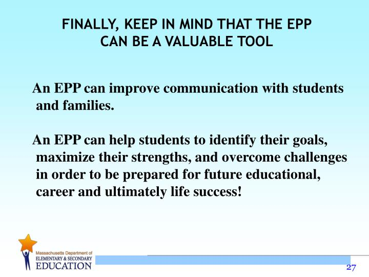 FINALLY, KEEP IN MIND THAT THE EPP