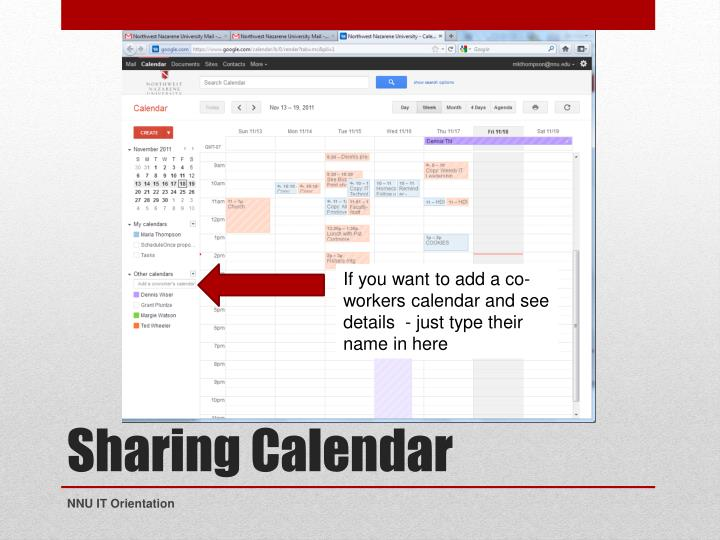 If you want to add a co-workers calendar and see details  - just type their name in here