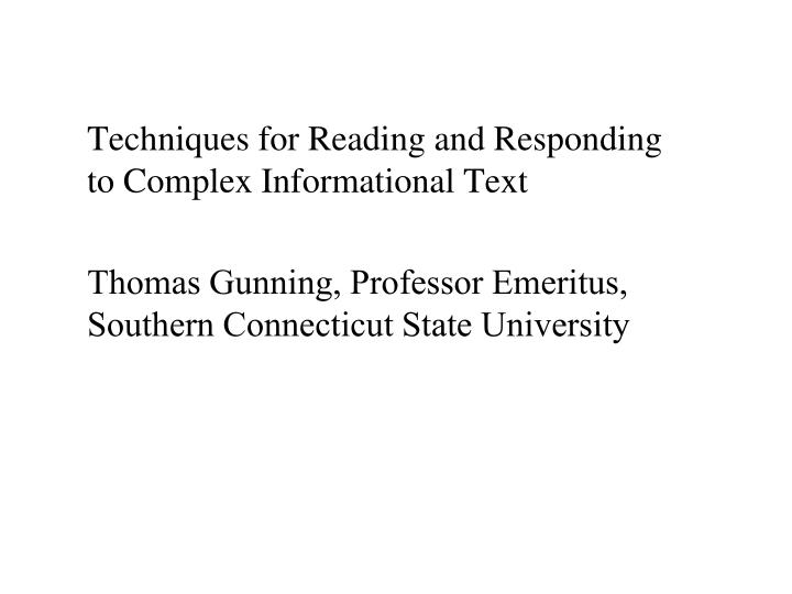 Techniques for Reading and Responding to Complex Informational Text