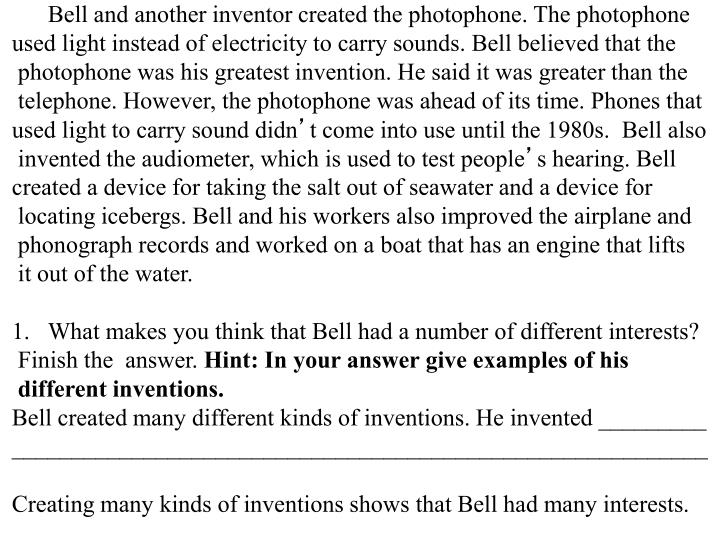 Bell and another inventor created the photophone. The photophone