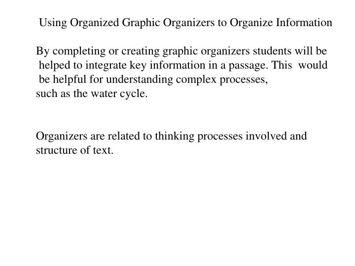 Using Organized Graphic Organizers to Organize Information