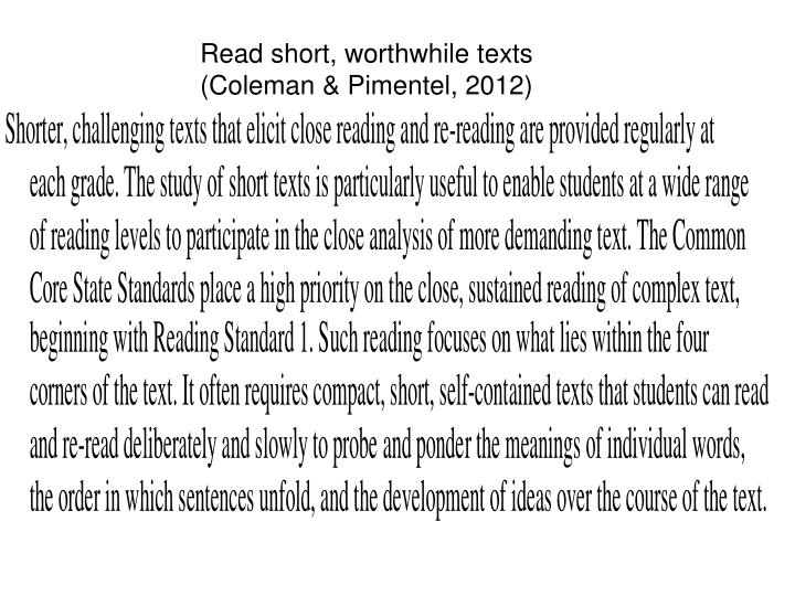 Read short, worthwhile texts (Coleman & Pimentel, 2012)