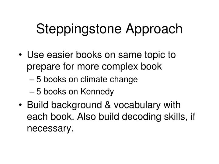 Steppingstone Approach