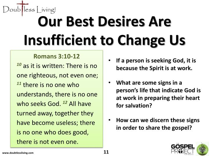 Our Best Desires Are Insufficient to Change Us