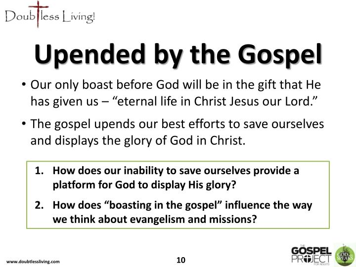 Upended by the Gospel