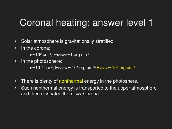 Coronal heating: answer level 1