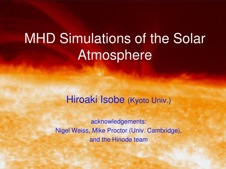 Mhd simulations of the solar atmosphere
