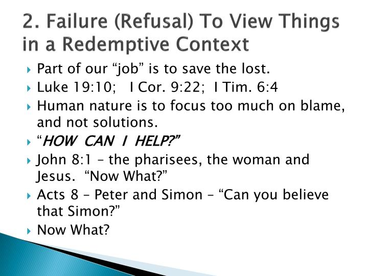 2. Failure (Refusal) To View Things in a Redemptive Context