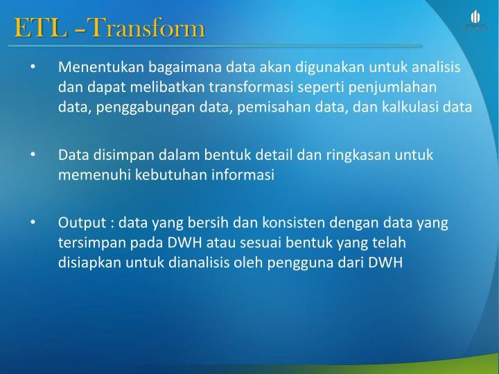 ETL –Transform