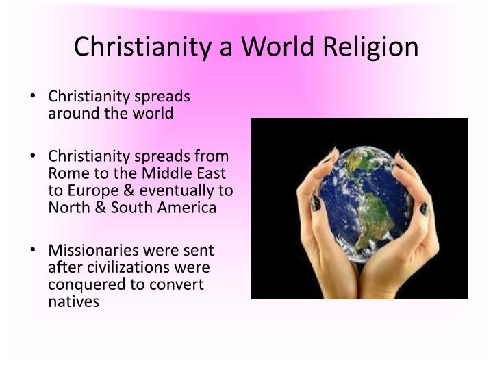Christianity a World Religion