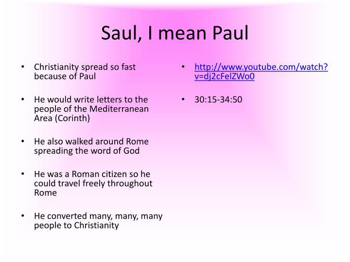 Saul, I mean Paul