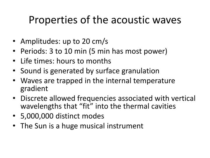 Properties of the acoustic waves
