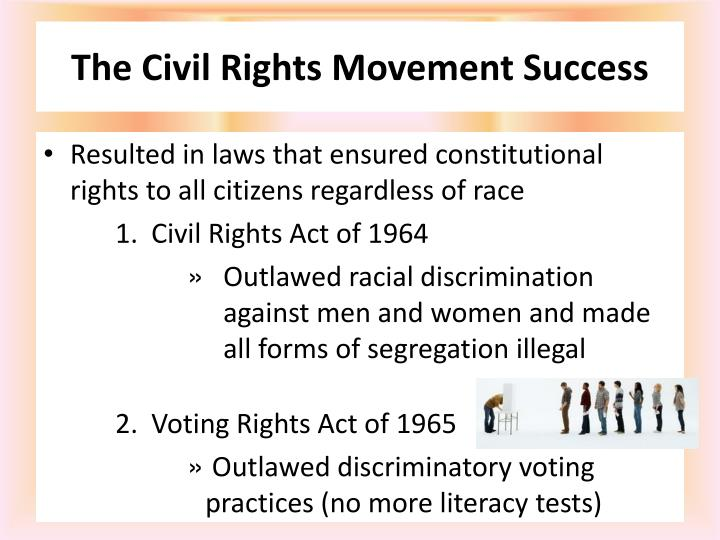 was the civil rights movement successful essay The 1950s was a great success for the civil rights movement there were a number of developments which greatly improved the lives of black people in america and.
