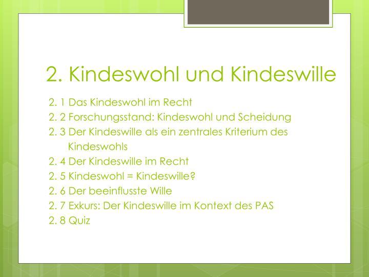 2. Kindeswohl und Kindeswille
