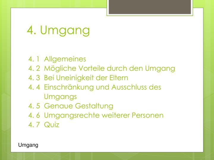 4. Umgang