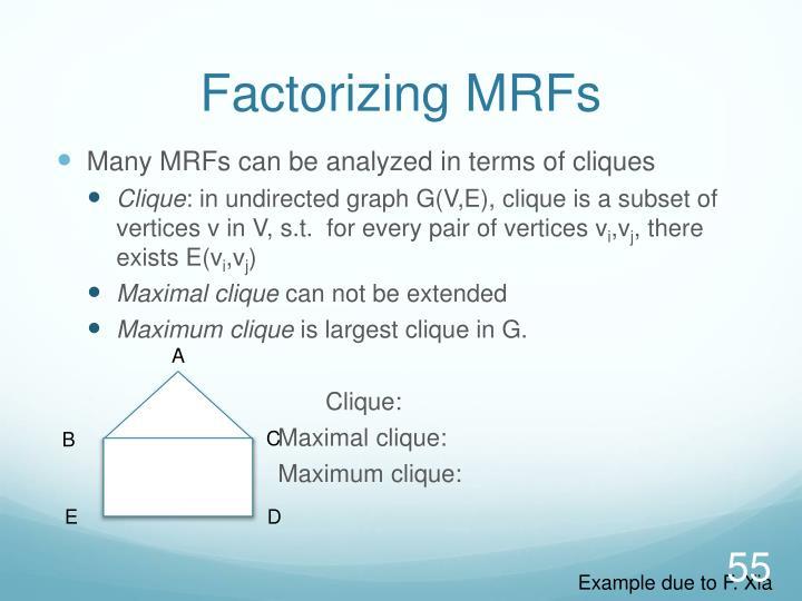 Factorizing MRFs