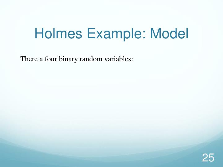 Holmes Example: Model