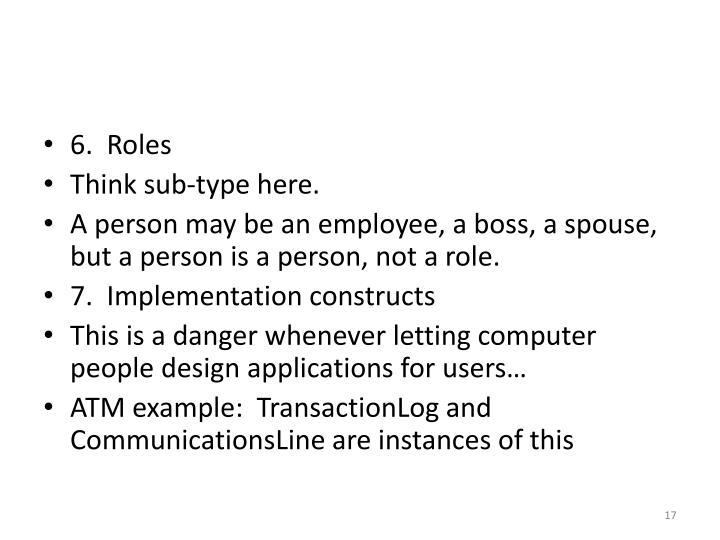 6.  Roles