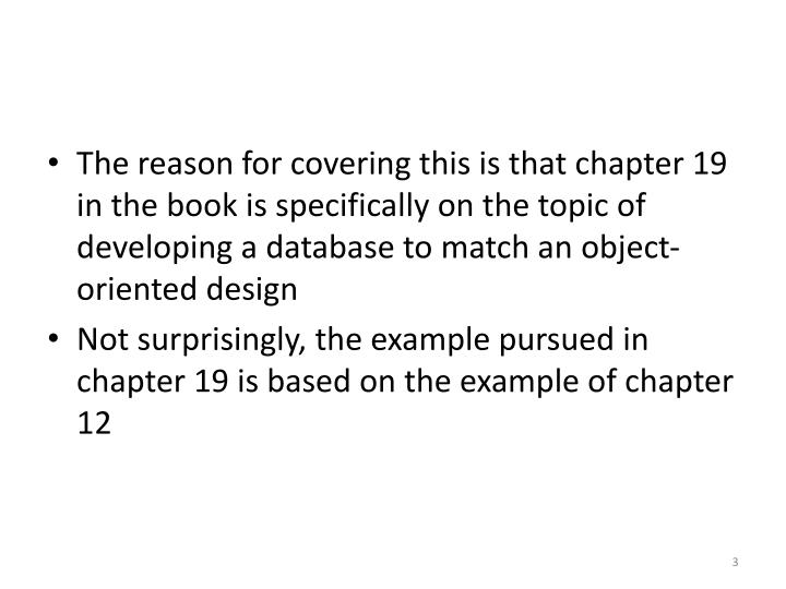 The reason for covering this is that chapter 19 in the book is specifically on the topic of developi...