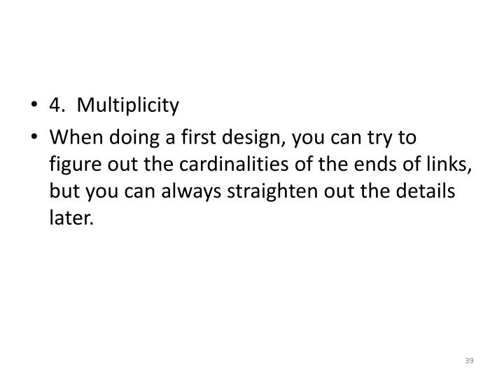 4.  Multiplicity