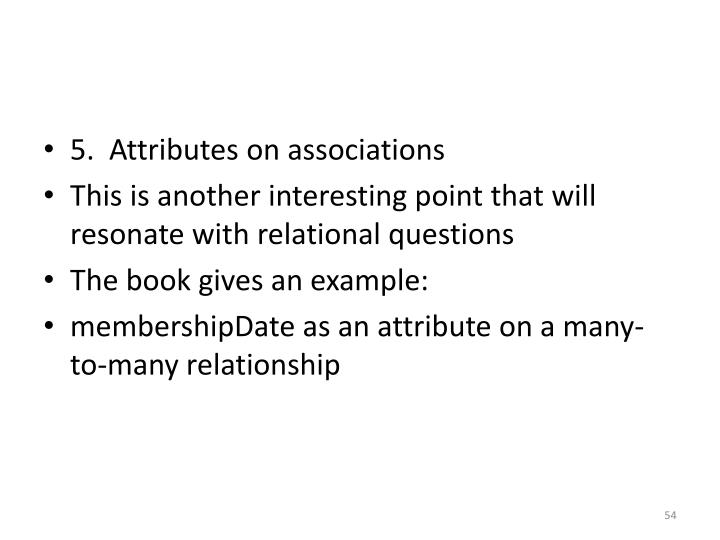5.  Attributes on associations