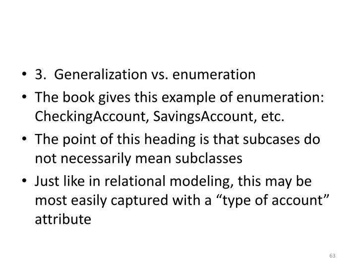 3.  Generalization vs. enumeration