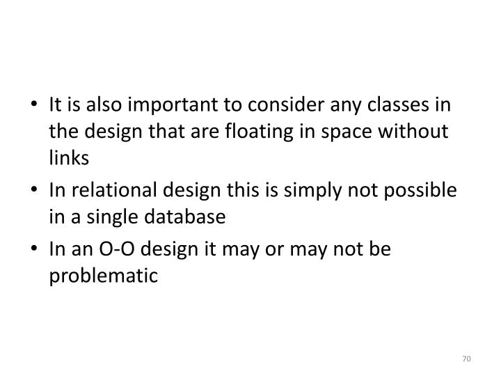 It is also important to consider any classes in the design that are floating in space without links