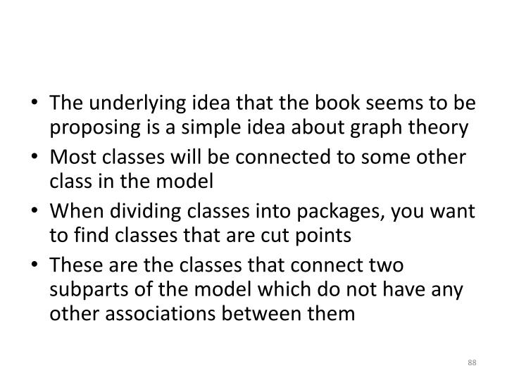 The underlying idea that the book seems to be proposing is a simple idea about graph theory
